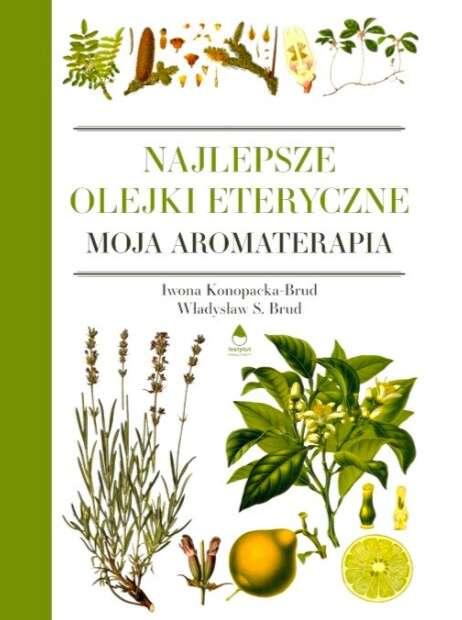 książka Najlepsze olejki eteryczne. Moja aromaterapia.